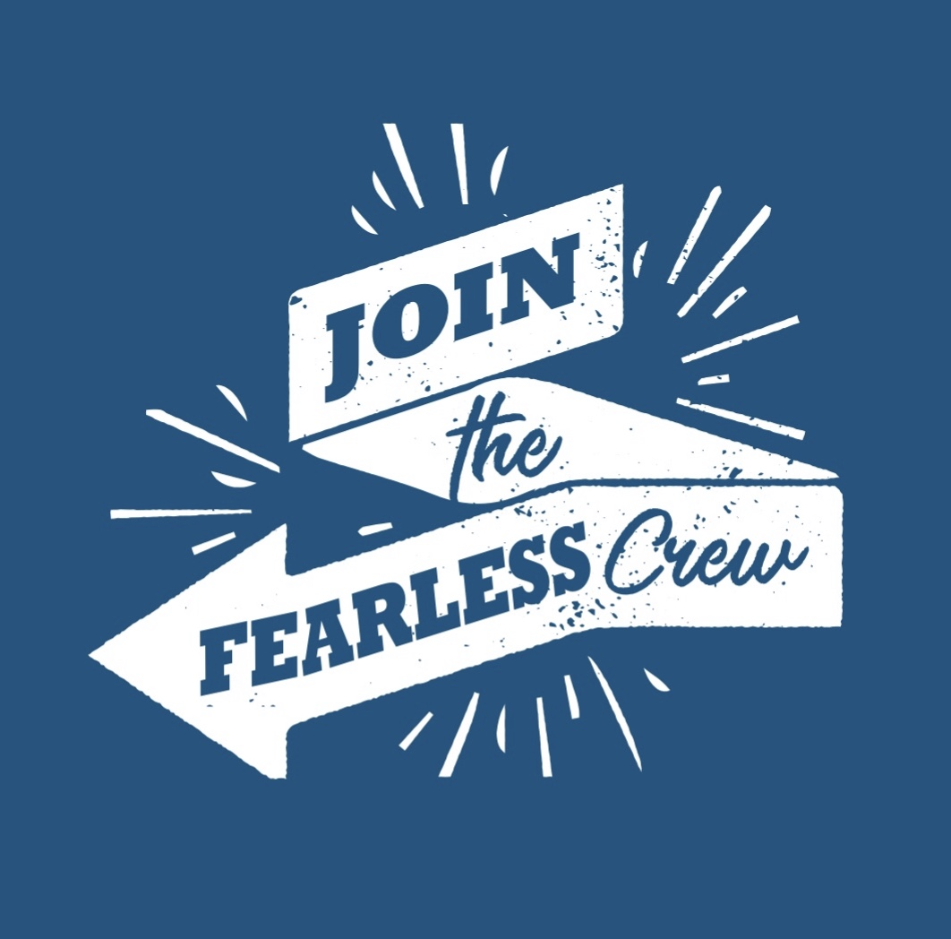 Join the Fearless Crew